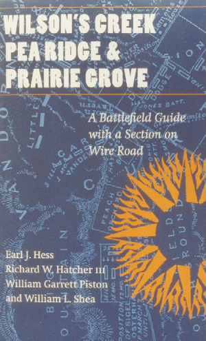 Wilson's Creek, Pea Ridge, and Prarie Grove: A Battlefield Guide