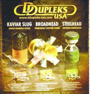 Dupleks USA produces some unconventional loads for shotguns, such as the encapsulated lead shot Kaviar and the expanding Broadhead.